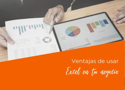 Ventajas de usar Excel en tu negocio